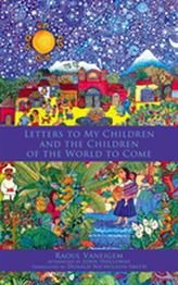 Letters To My Children And The Children Of The World To Come