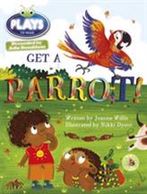 BC JD Plays Blue (KS1)/1B Get A Parrot!