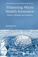 Financing Micro Health Insurance: Theory, Methods And Evidence