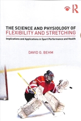 The Science and Physiology of Flexibility and Stretching