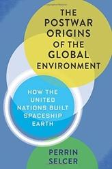 The Postwar Origins of the Global Environment