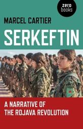 Serkeftin: A Narrative of the Rojava Revolution