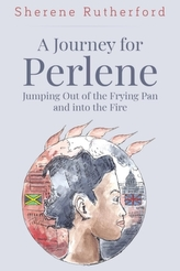 A Journey For Perlene - Jumping out of the Frying Pan and into the Fire