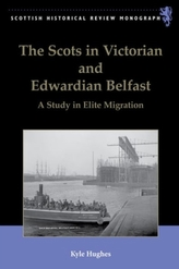 The Scots in Victorian and Edwardian Belfast