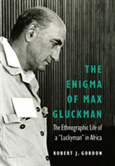 The Enigma of Max Gluckman