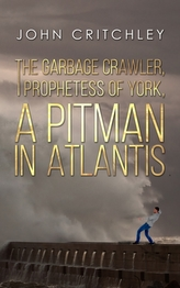 The Garbage Crawler, The Prophetess of York, A Pitman in Atlantis