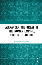 Alexander the Great in the Roman Empire, 150 BC to AD 600