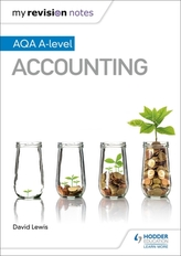My Revision Notes: AQA A-level Accounting
