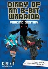 Diary of an 8-Bit Warrior: Forging Destiny (Book 6 8-Bit Warrior series)