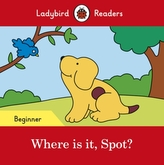 Where is it, Spot? - Ladybird Readers Beginner Level
