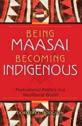 Being Maasai, Becoming Indigenous