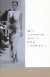 China, Transnational Visuality, Global Postmodernity