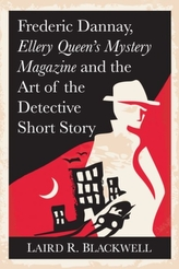 Frederick Dannay, Ellery Queen's Mystery Magazine and the Art of the Detective Short Story