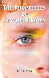 The Prophecies of Newton Brown
