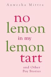 No Lemon in My Lemon Tart & Other Poy Stories