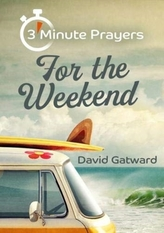 3 - Minute Prayers For The Weekend