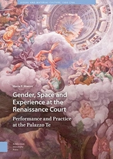Gender, Space and Experience at the Renaissance Court