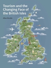 Tourism and the Changing Face of the British Isles