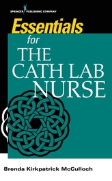 Essentials for the Cath Lab Nurse