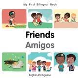 My First Bilingual Book-Friends (English-Portuguese)