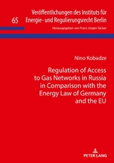 Regulation of Access to Gas Networks in Russia in Comparison with the Energy Law of Germany and the Eu