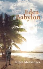 From Eden to Babylon