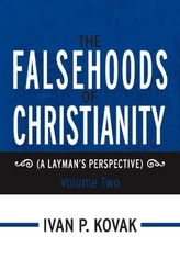 The Falsehoods of Christianity: Volume Two