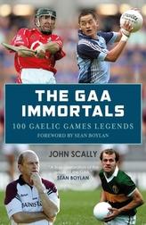 The GAA Immortals: 100 Gaelic Games Legends