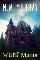 Misfit Manor
