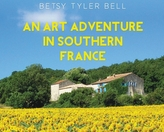 An Art Adventure in Southern France
