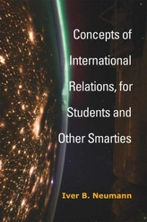 Concepts of International Relations, for Students and Other Smarties