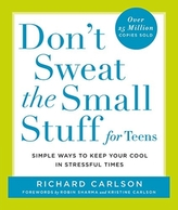 Don't Sweat the Small Stuff for Teens