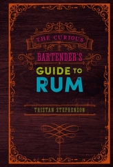 The Curious Bartender\'s Guide to Rum