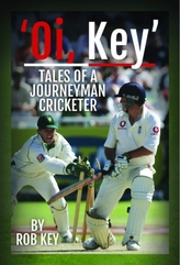 Rob Key: My Life in Cricket