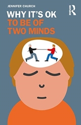 Why It\'s OK to Be of Two Minds