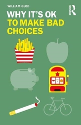 Why It\'s OK to Make Bad Choices