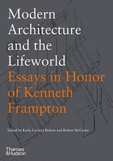 Modern Architecture and the Lifeworld: Essays in Honor of Kenneth Frampton