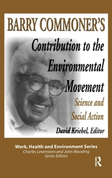 Barry Commoner\'s Contribution to the Environmental Movement