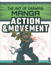 The Art of Drawing Manga: Action & Movement