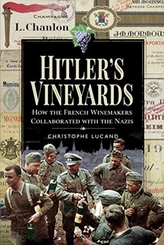 Hitler\'s Vineyards