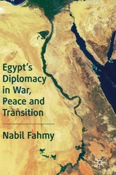 Egypt\'s Diplomacy in War, Peace and Transition