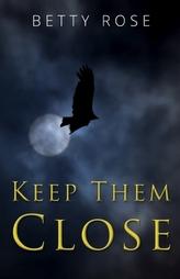 Keep Them Close
