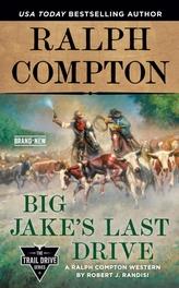 Ralph Compton Big Jake\'s Last Drive