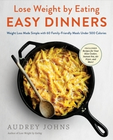 Lose Weight by Eating: Easy Dinners
