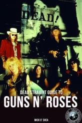 Dead Straight Guide To Guns N\' Roses