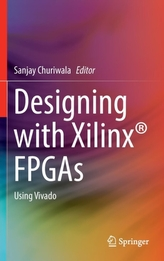 Designing with Xilinx (R) FPGAs