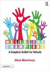 Wellbeing Champions: A Complete Toolkit for Schools