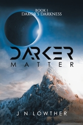 Darker Matter - Book 1 Dakor\'s Darkness