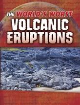 The World\'s Worst Volcanic Eruptions