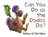 Can You Do as the Dodos Do?